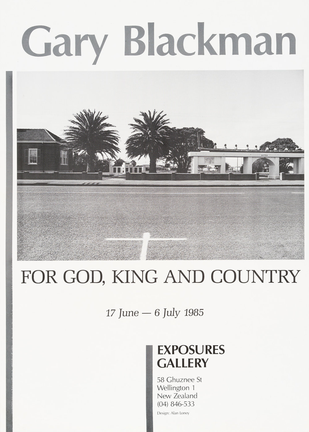 Gary BlackmanFor God, King and Country17 June – 6 July, 1985. Design by Alan Loney