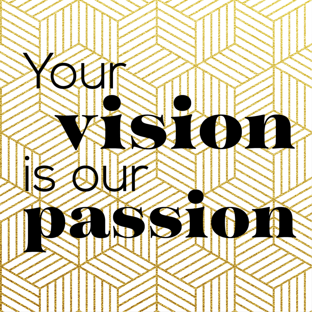Your Vision is Our Passion-01.png