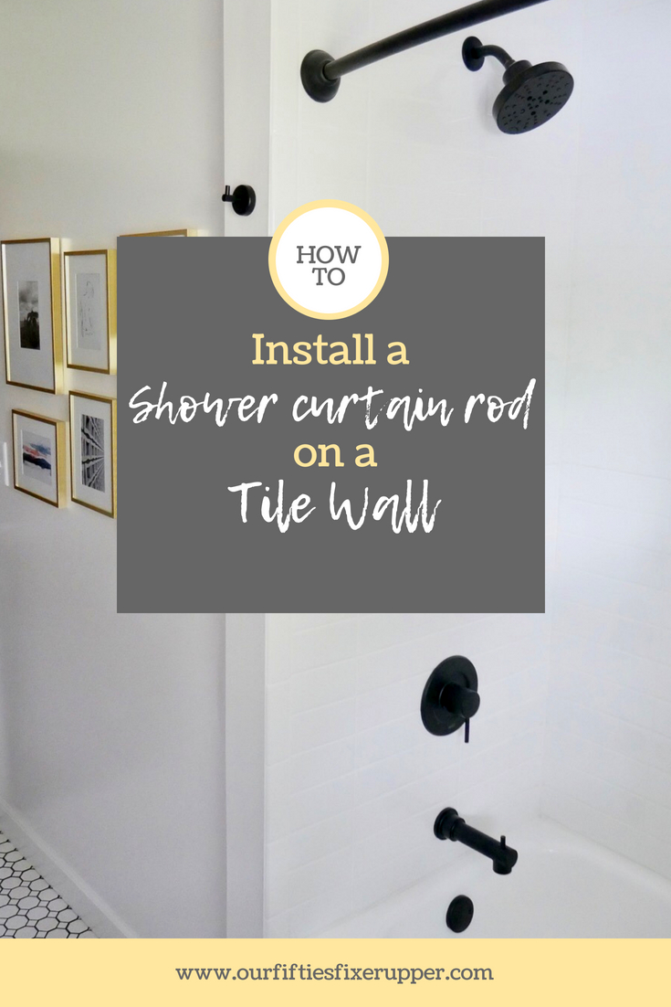 How To Install a Shower Curtain Rod in Tile | Our Fifties Fixer Upper