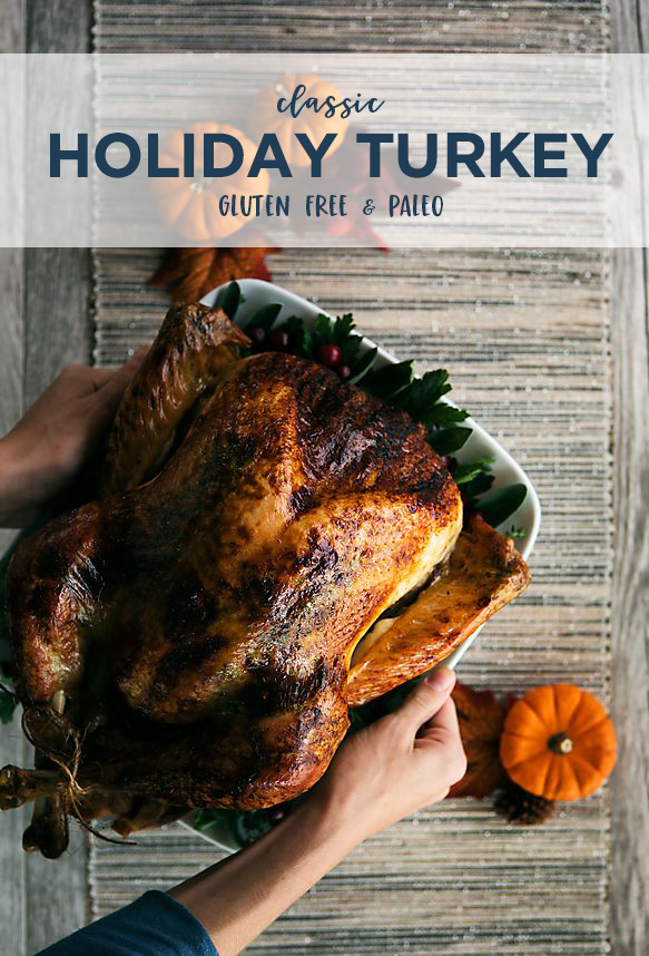 Gluten Free and Paleo Classic Holiday Turkey | Home Again Creative