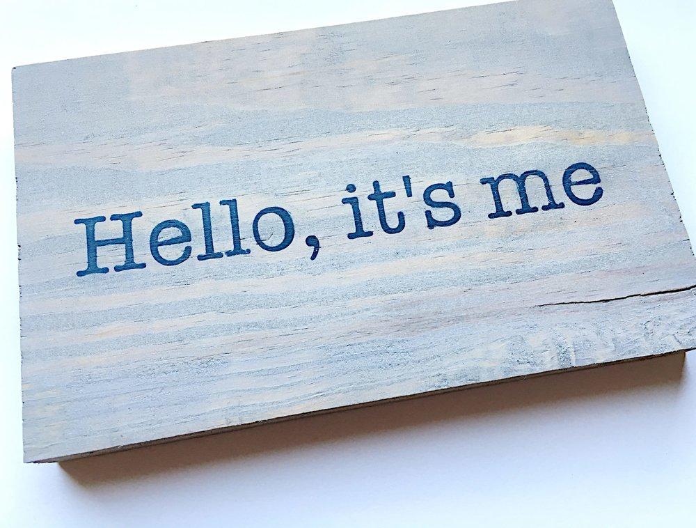 hello it's me.jpg