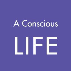 A Conscious Life.jpg