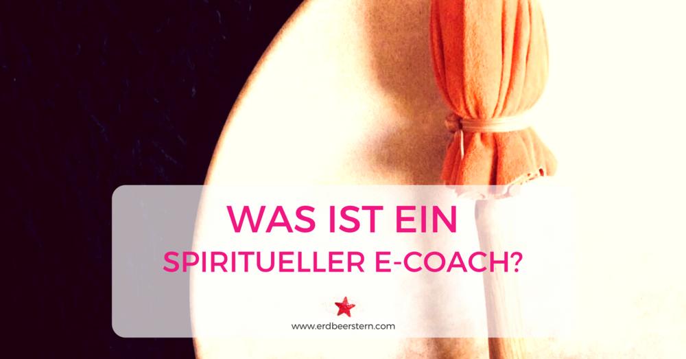 10-FB-und-Blog-Was-ist-denn-nun-ein-spiritueller-E-Coach-.png
