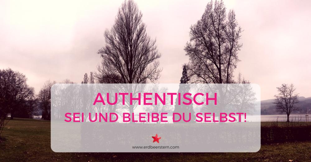 24-FB-und-Blog-Authentisch-Sei-und-bleibe-du-selbst.png