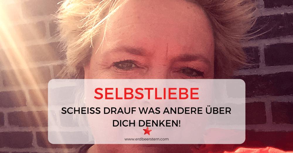 38-FB-undBlog-Selbstliebe-Scheiss-drauf-was-andere-über-dich-denken-1.png