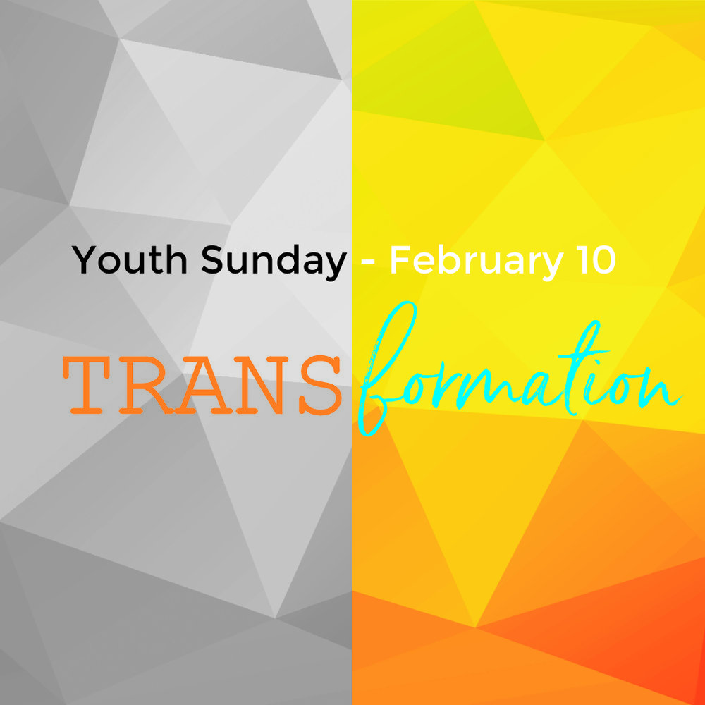 Transformation - Youth Sunday