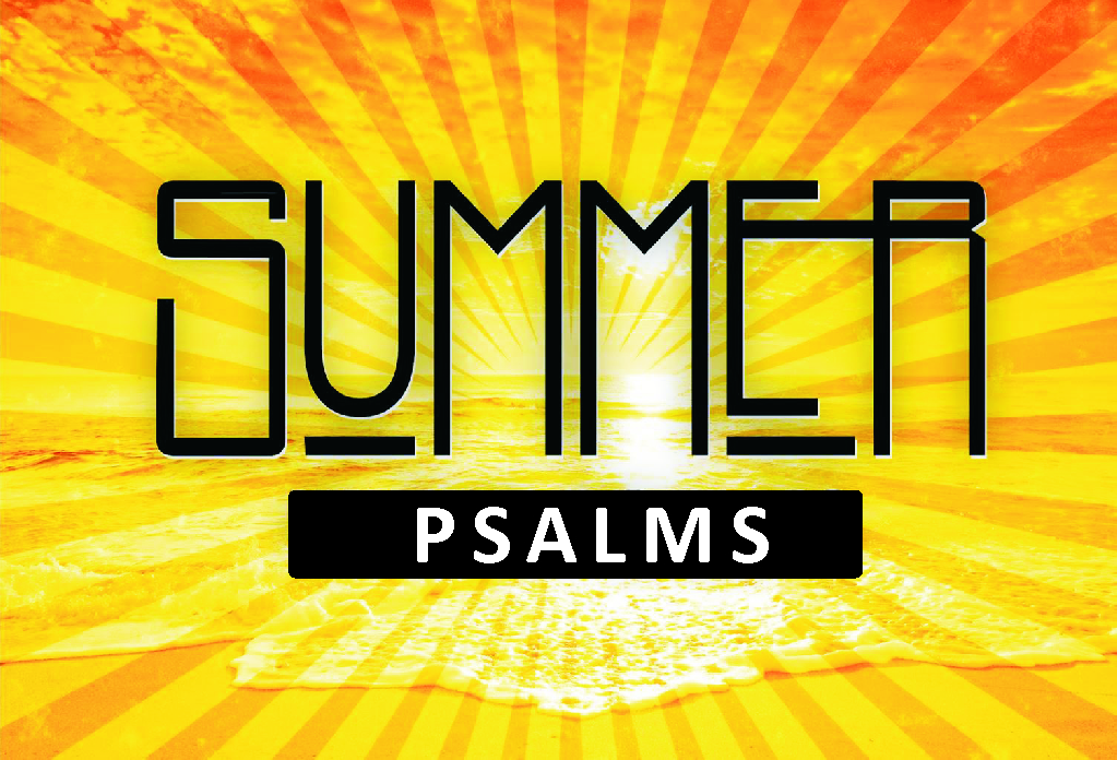 Summer Psalms: Learning to Pray Like Jesus - Sermon Series