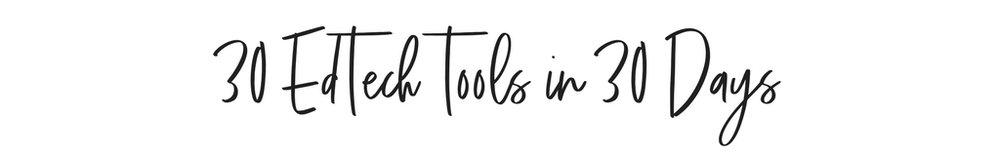 30 EdTech Tools in 30 Days.jpg