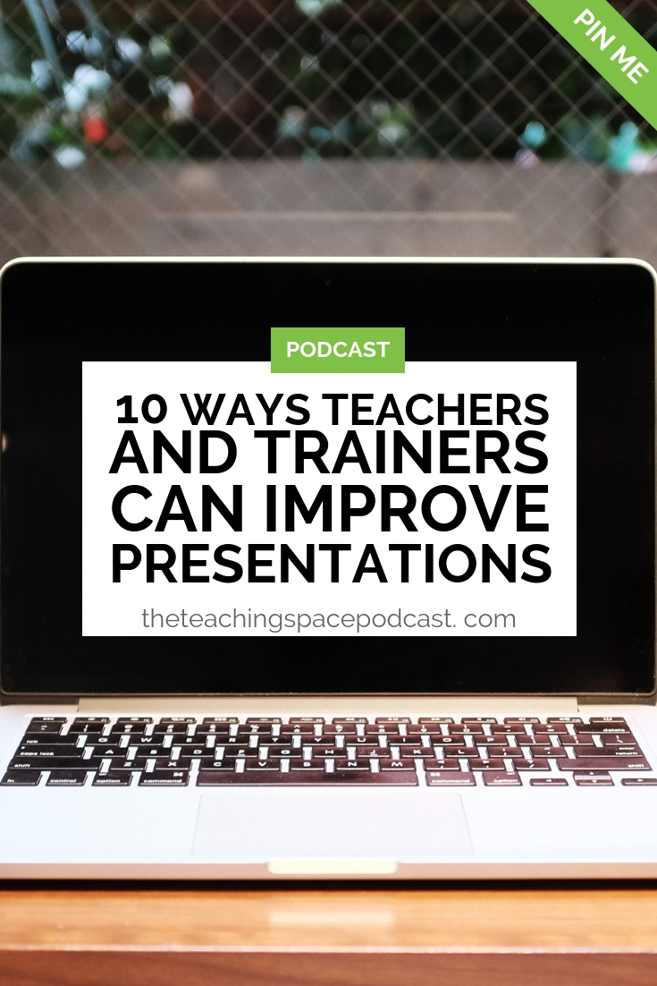 10 Ways Teachers and Trainers can Improve Presentations