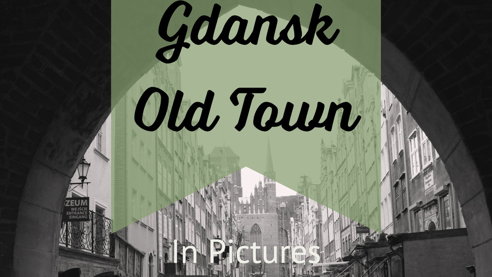 Gdansk, Poland Old Town in Pictures