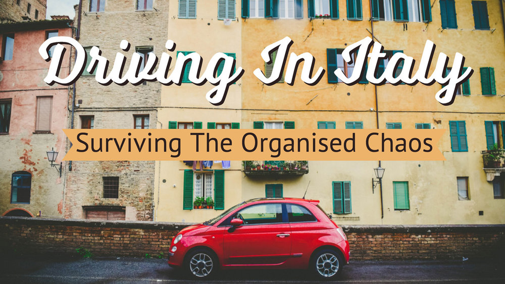 Driving in Italy: Tips and Tricks For Your Italian Road Trip