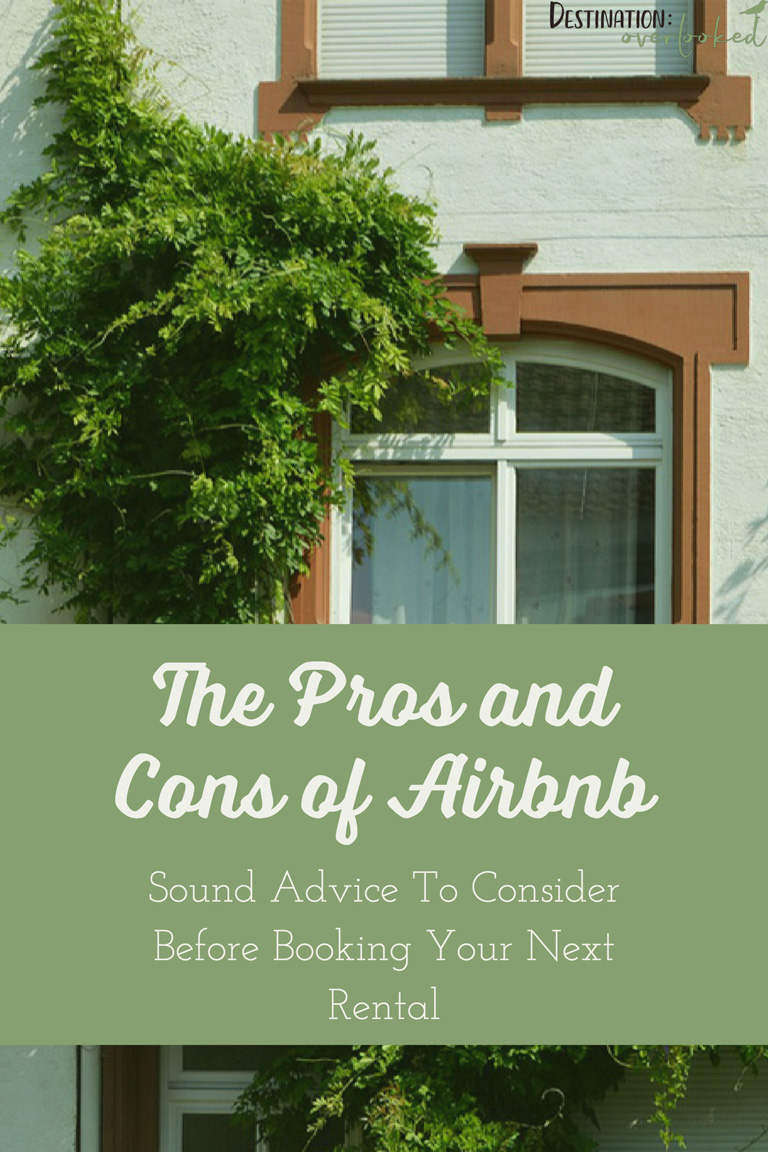 The Pros and Cons of Airbnb: Sound Advice To Consider Before Booking Your Next Rental #airbnb #traveltips #budgettravel