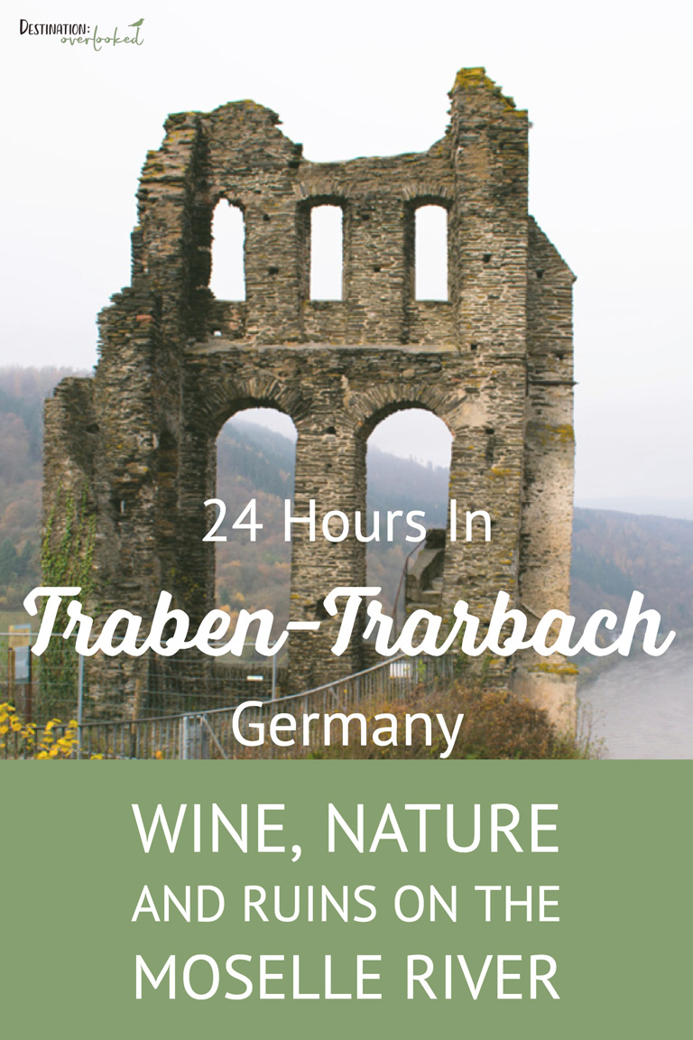 24 Hours in Traben-Trarbach, Germany: Wine, Nature and Ruins on the Moselle River #germanytravel #europetravel #rivercruise