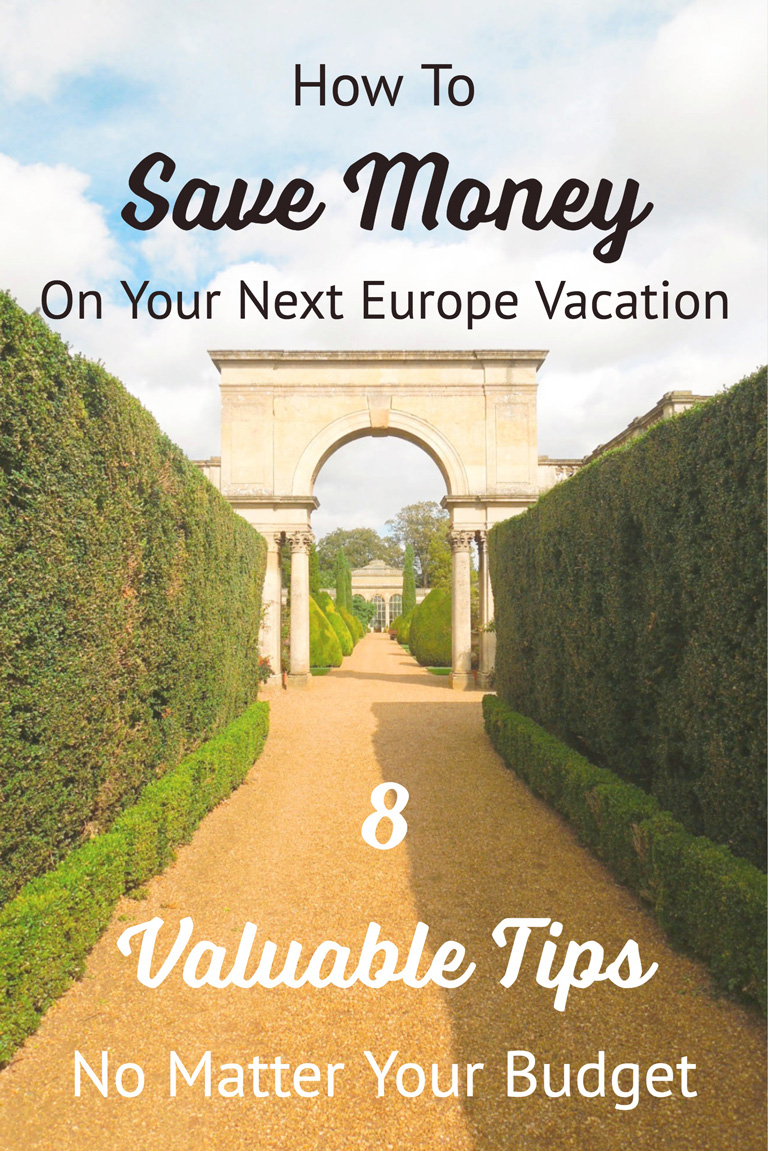 How To Save Money On Your Next Europe Vacation: 8 Valuable Tips No Matter Your Budget #Europetravel #budgettravel #traveltips