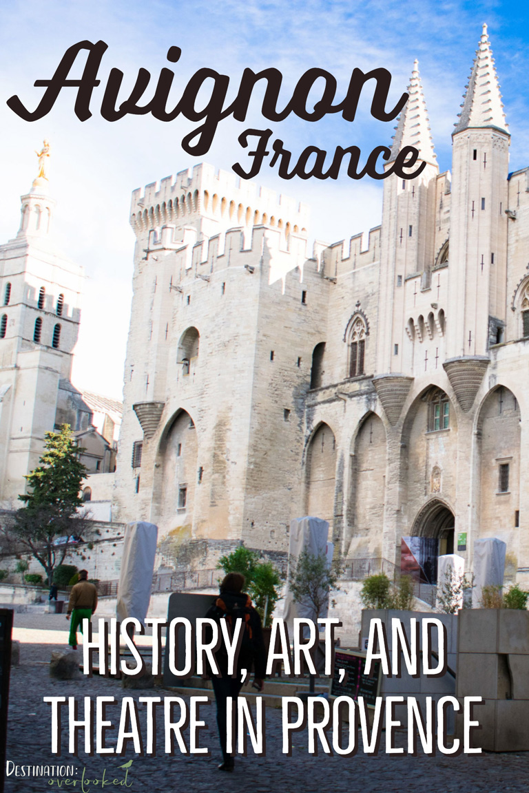 Avignon, France: History, Art and Theatre in Provence