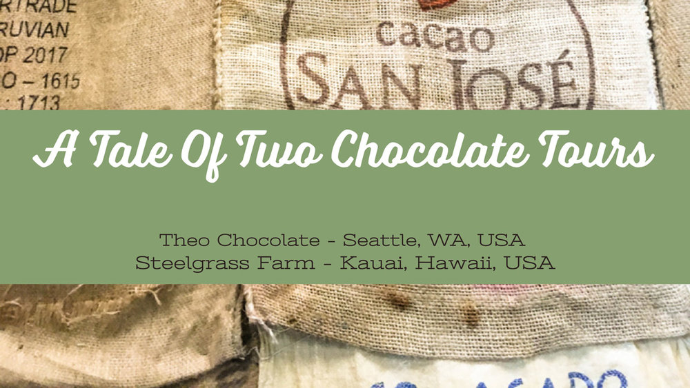 A Tale Of Two Chocolate Tours - Theo Chocolate Seattle and Steelgrass Farm Kauai