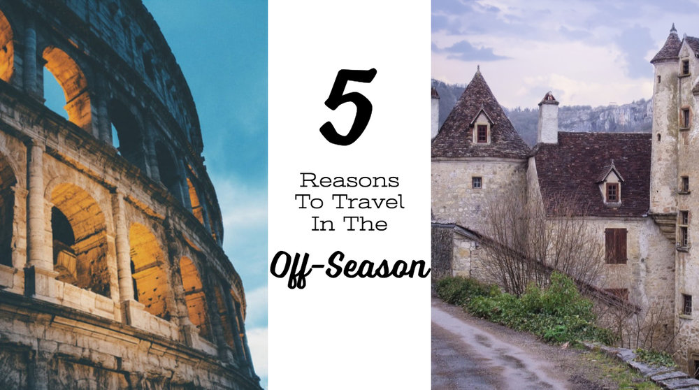 5 Reasons To Travel In The Off Season