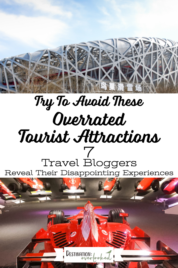 Try To Avoid These Overrated Tourist Attractions: 7 Travel Bloggers Share Their Disappointing Experiences #touristtrap #traveltips