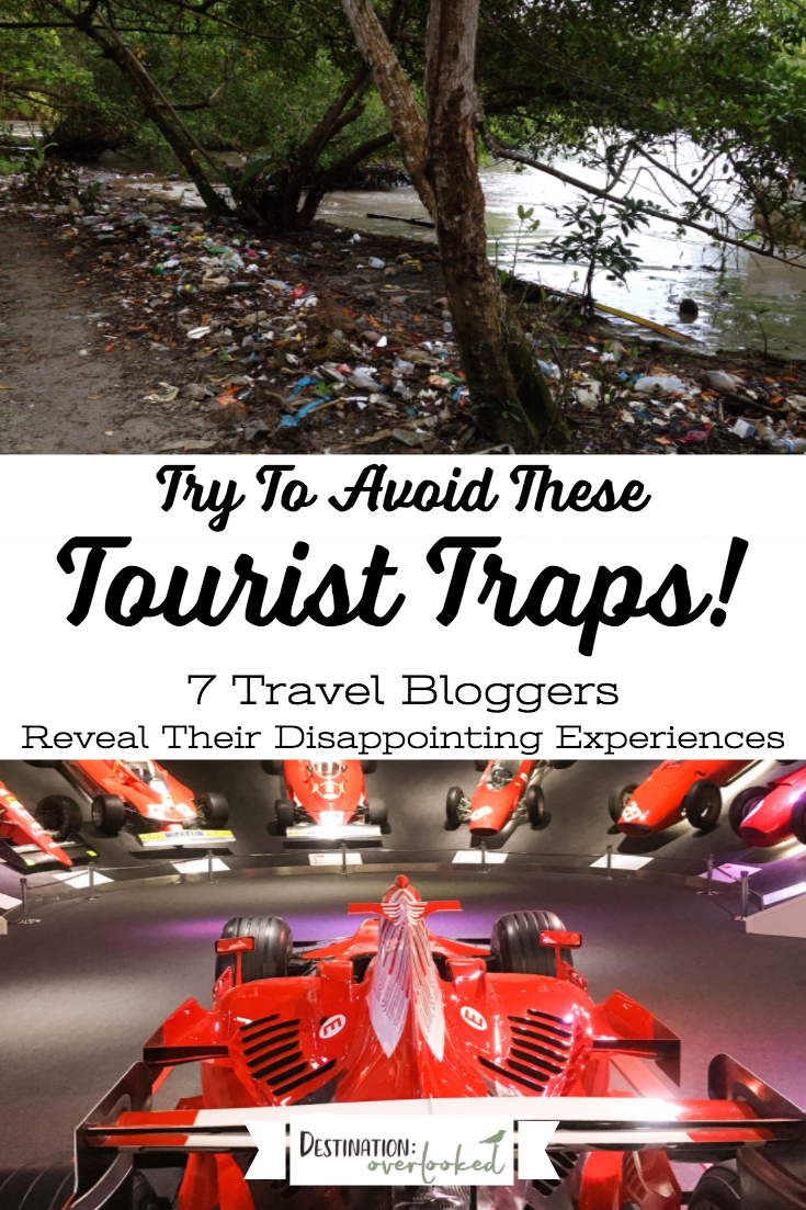 Try To Avoid These Overrated Tourist Attractions: 7 Travel Bloggers Share Their Disappointing Experiences #touristtraps #traveltips