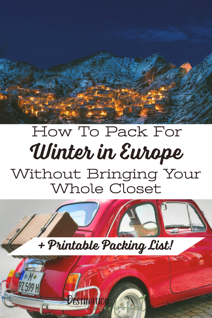 How To Pack For Winter In Europe Without Bringing Your Whole Closet: 10 tips plus a beautiful printable packing list! #packingtips #europetravel #traveltips