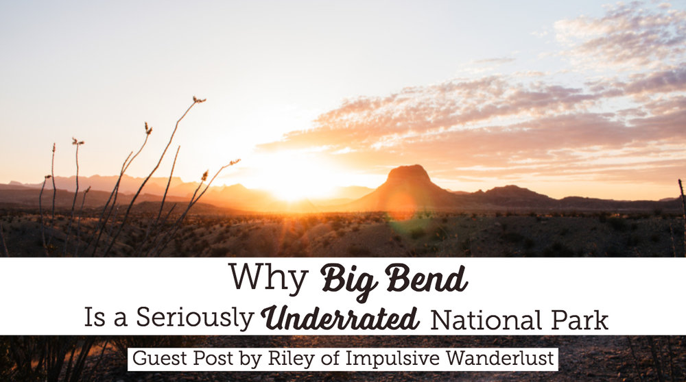 Why Big Bend Is A Seriously Underrated National Park | Texas
