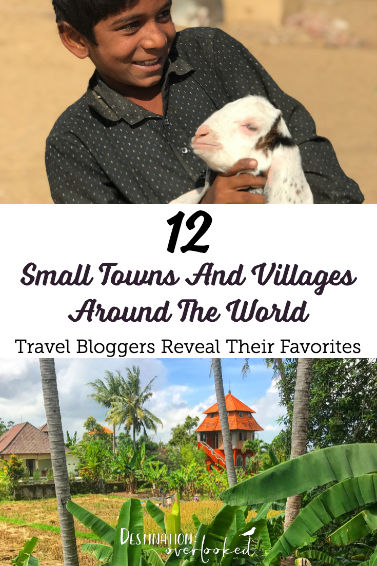 12 Travel Bloggers Reveal Their Favourite Small Towns and Villages Around The World #smalltowneurope #asianvillages #travelblogger #centralamerica