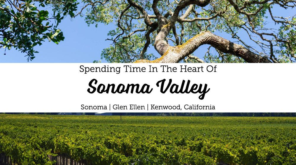 Spending Time In The Heart of Sonoma Valley   Sonoma, Glen Ellen, Kenwood California