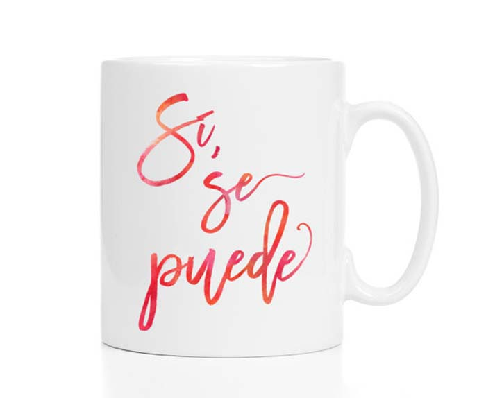 si-se-puede-yes-we-can-cesar-chavez-spanish-quote-mug-comprende-magazine-MugsbyMadKittyMedia.jpg
