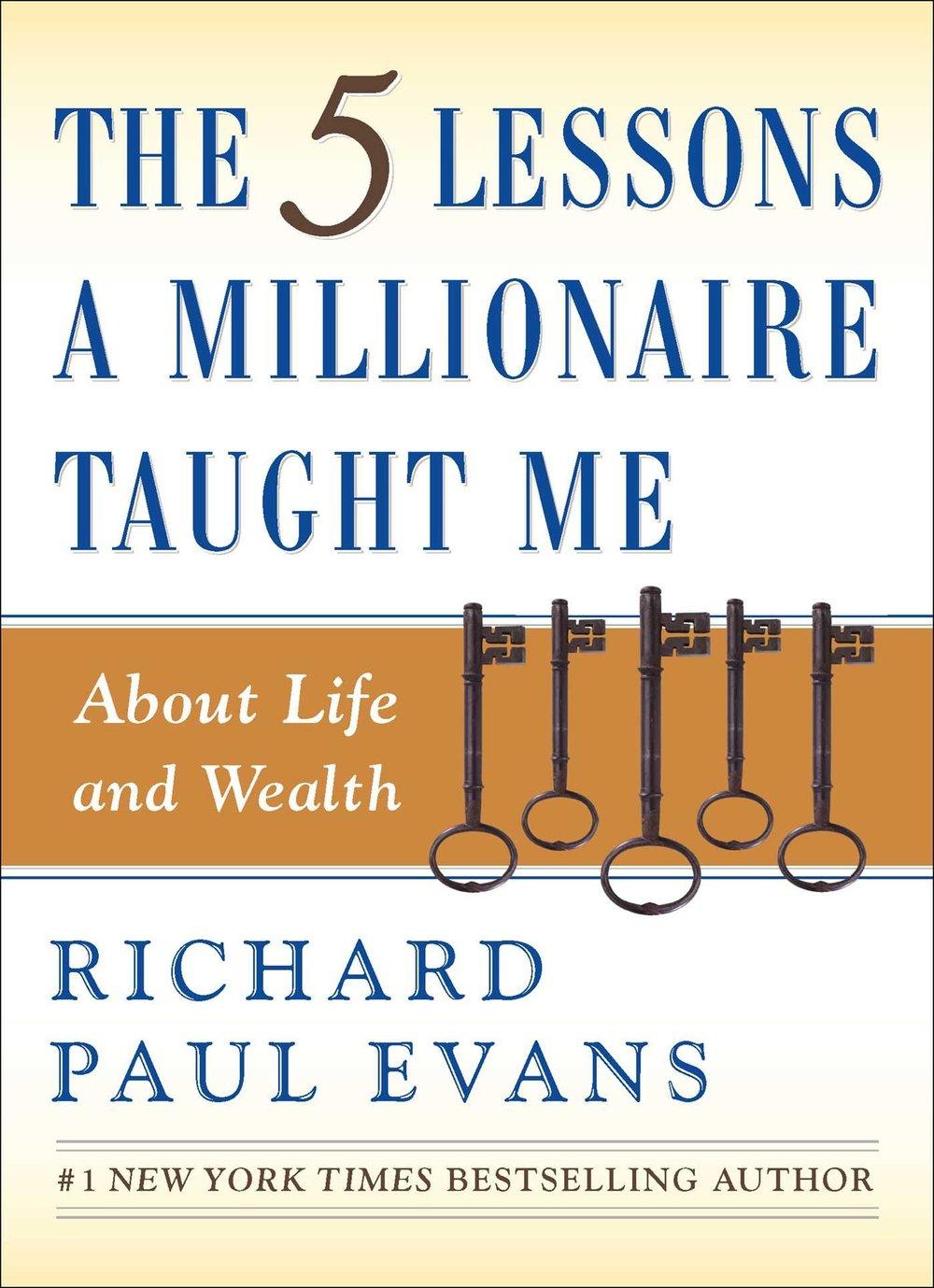The Five Lessons A Millionaire Taught Me by RIchard Paul Evans | Money Mindset Books.jpg