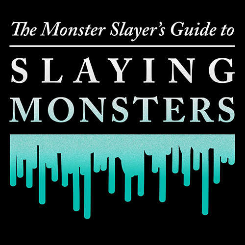 The Monster Slayer's Guide to Slaying Monsters