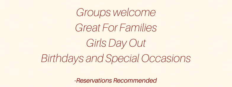 Groups welcomeGreat For FamiliesGirls Day OutBirthdays and Special Occasions.png