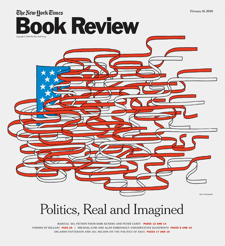 This special issue of the  Times Book Review  focused on many facets of the political spectrum—from party politics to 60s radicalism to racial pandering. Art Director: Nicholas Blechman