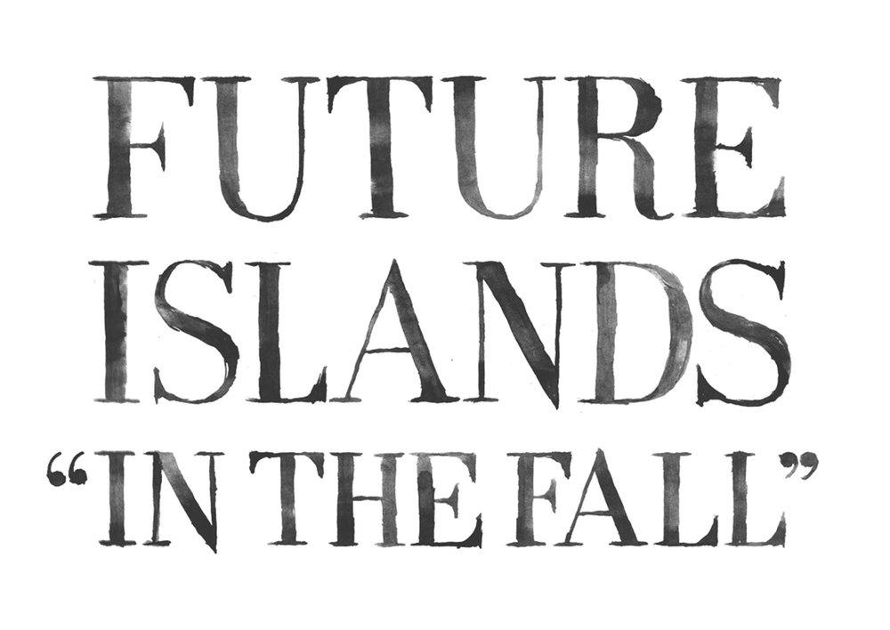 FutureIslands_InTheFall_lettering.jpg