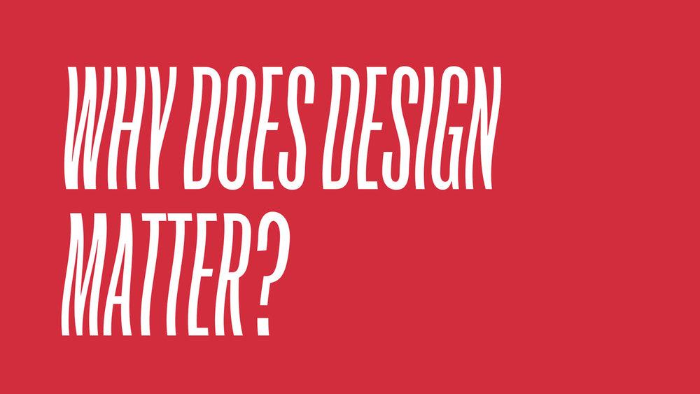 Why_Does_Design_Matter.002.jpg