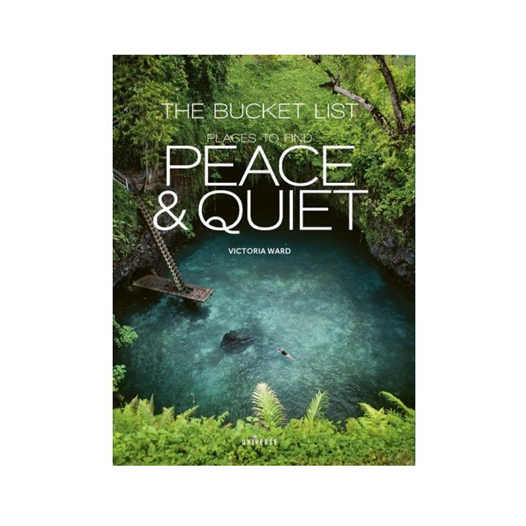 The Bucket List: Places to Find Peace and Quiet by  Universe