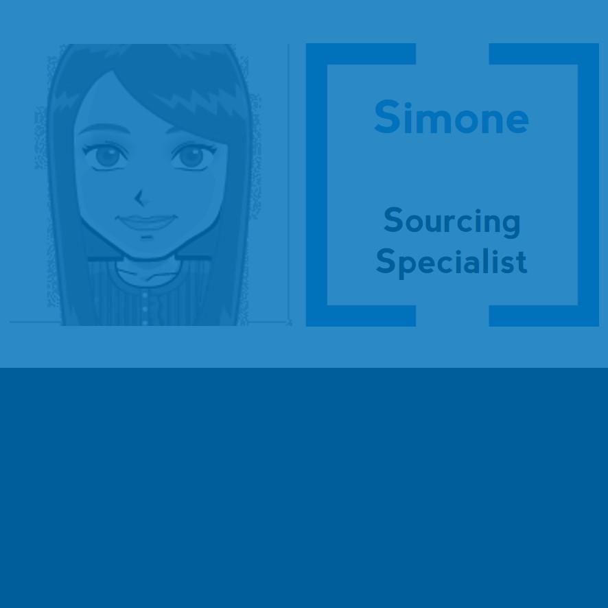 La plus British de nos sourcing specialist !!! Simone dépasse les frontières pour vous aider à trouver le profil «so perfect ». Elle est toujours disponible pour échanger, sauf à l'heure du thé!