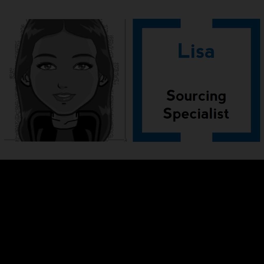 La sourceuse au sang-froid venue d'un pays chaud !!!  Que vous parliez une langue latine ou le langage java, Lisa est là pour vous dénicher le profil perfecto !