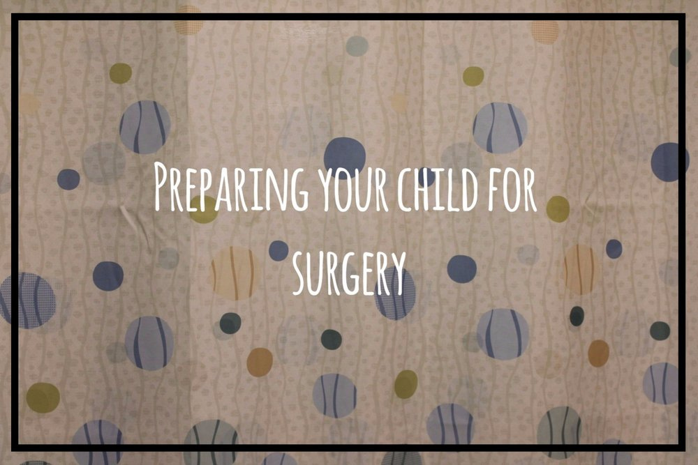 How to prepare you child for surgery! Tips from a certified child life specialist.