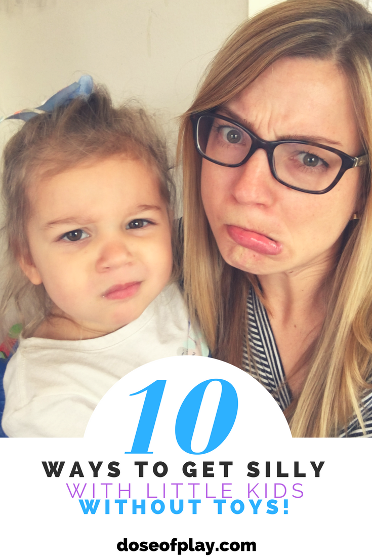 10 Ways to Get Silly with Little Kids without Toys #doseofplay #doseofsilly #sillyplay #playideas #toddlers #babies #presechool #pretendplay #childlife