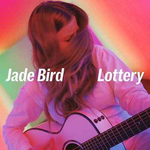 """Jade Bird- single- """"Lottery"""""""