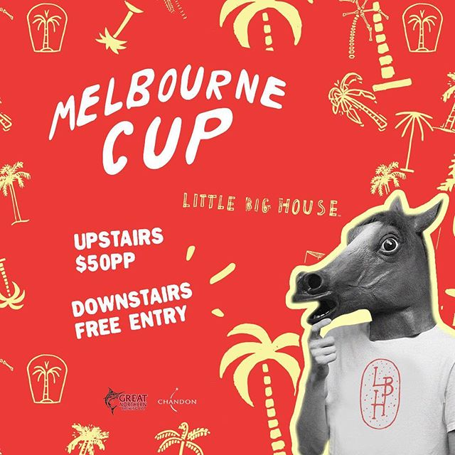 Mates, Melbourne Cup is 3 sleeps away! Free Entry downstairs, or 4hrs of canapes and a drink on arrival upstairs for only $50! Giddy Up. BOOK NOW from our website #littlebighouse #melbournecup #booknow #cheers