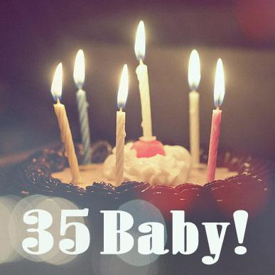 35 baby!