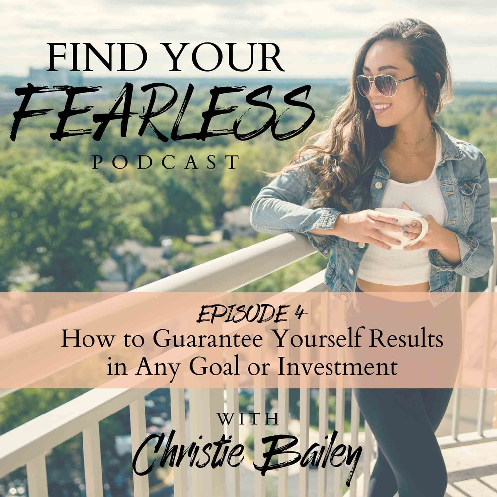 EPISODE-4--How-to-Guarantee-Yourself-Results-in-Any-Goal-or-Investment.jpg