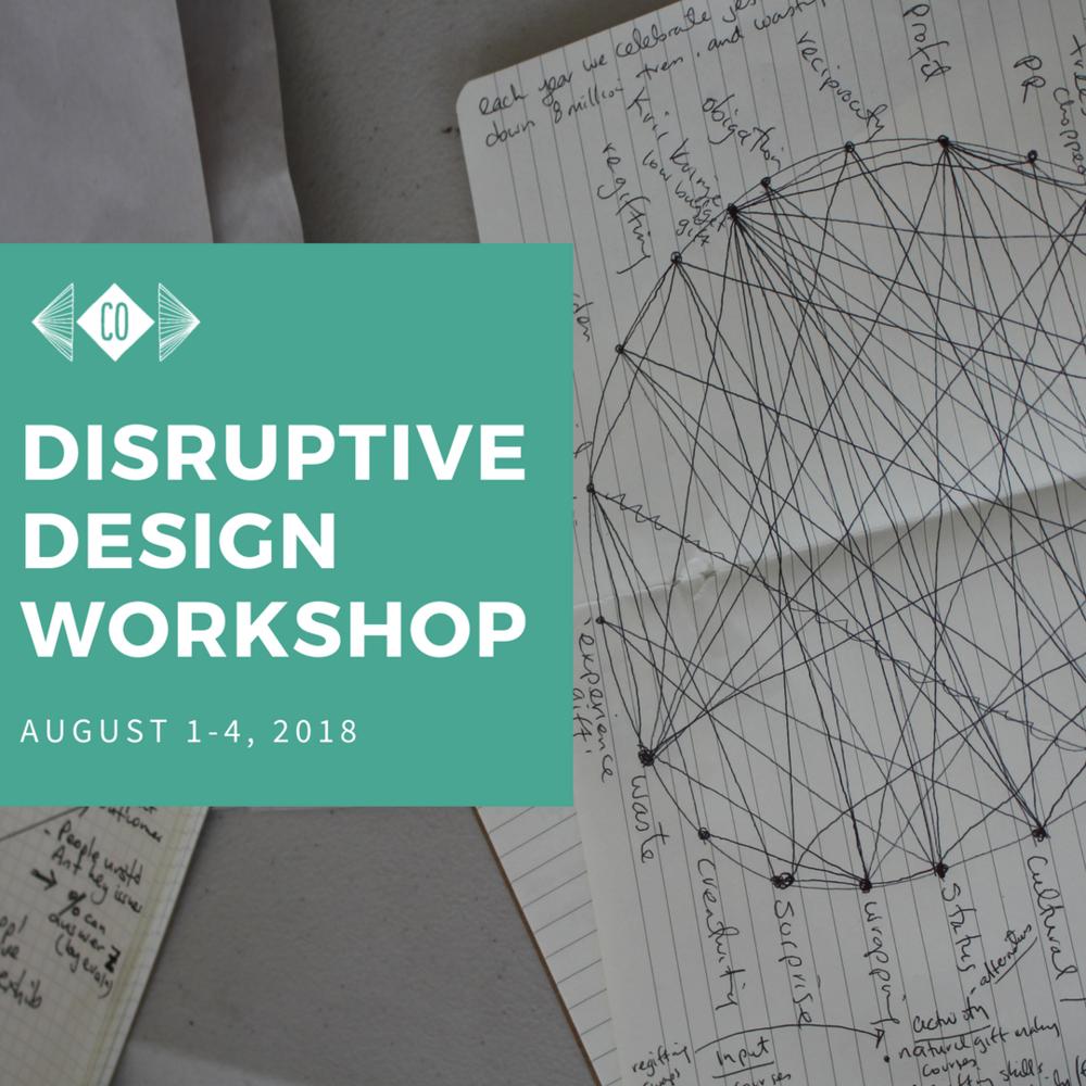 Disruptive Design Workshop August