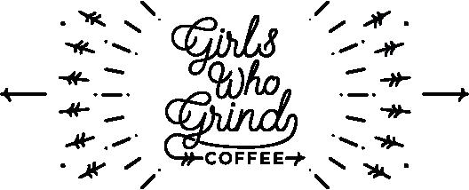 Girls Who Grind Coffee
