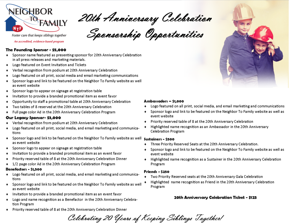 Interested in sponsoring our 20th Anniversary Celebration or purchasing event tickets? Please email  Amber.Mullins@NeighborToFamily.org or call 386-523-1440!