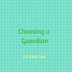 Choosing a Guardian