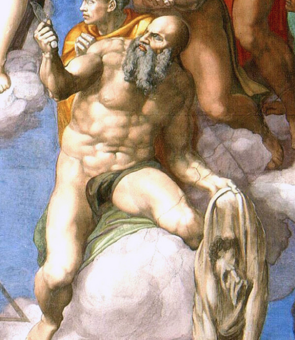 Note: In Michelangelo's  The Last Judgement , a very buff Bartholomew wields both a knife and his flayed skin. If it takes being skinned alive to look that good, sign me up ASAP.
