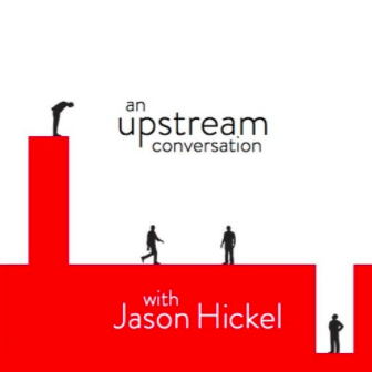 Jason Hickel: The Divide (In conversation)   Upstream Podcast, with Della Duncan