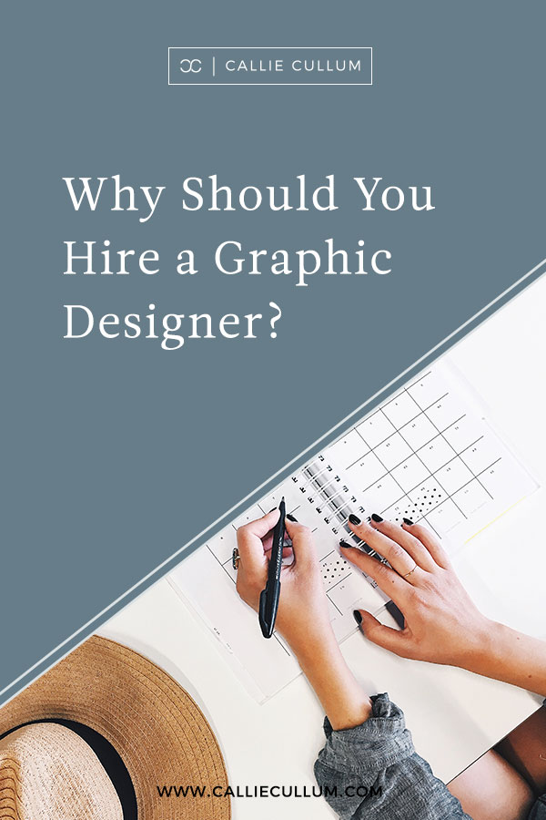 Why Should you Hire A graphic Designer? Business Tools and tips for Creative Entrepeneurs | Atlanta, Georgia